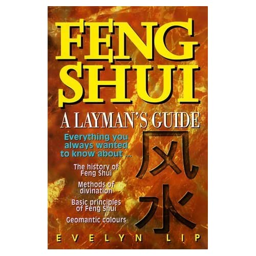 Feng Shui: A Layman's Guide to Chinese Geomancy by Dr. Evelyn Lip (1987-04-01)
