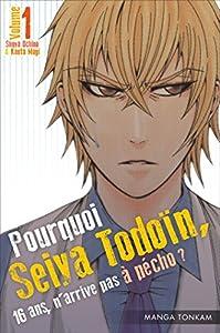 Pourquoi Seiya Todoïn, 16 ans, n'arrive pas à pécho ? Edition simple Tome 1
