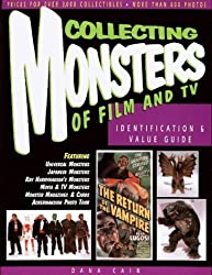 Collecting Monsters of Film and TV: Identification & Value Guide by Dana Cain (1998-01-02)