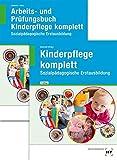 Paketangebot Kinderpflege komplett: Kinderpflege komplett und Arbeits- und Prüfungsbuch Kinderpflege komplett - Ulrike Dr. Kamende, Hanna Heinz