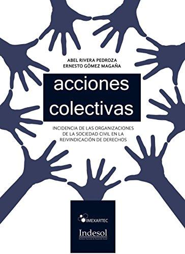 Acciones Colectivas: Incidencia de las Organizaciones de la Sociedad Civil en la reivindicación de derechos por Abel Rivera Pedroza