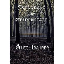 Escândalo em Heldenstatt (Portuguese Edition)