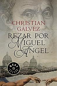 Rezar por Miguel Ángel par Christian Gálvez