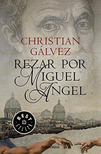 Rezar por Miguel Ángel (Crónicas del Renacimiento 2) (BEST SELLER)