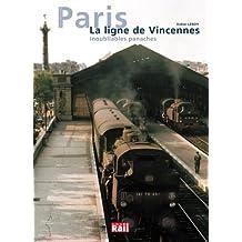 La ligne de Vincennes : Inoubliables panaches