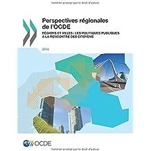 Perspectives régionales de l'Ocde 2014 : Régions et villes : Les politiques publiques à la rencontre des citoyens: Edition 2014