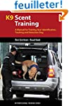 K9 Scent Training: A Manual for Train...