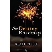 The Destiny Roadmap: The Little Guidebook to Face Your Fears, Embrace Change, and Discover Your Calling (English Edition)