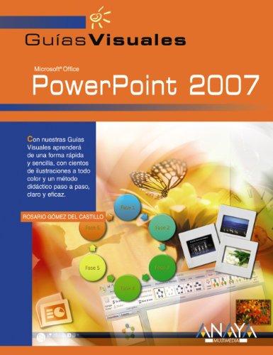 PowerPoint 2007 (Guías Visuales) por Rosario Gómez Del Castillo
