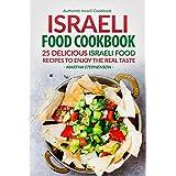 Israeli Food Cookbook: 25 Delicious Israeli Food Recipes to Enjoy the Real Taste - Authentic Israeli Cookbook (English Edition)