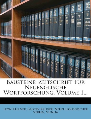 Bausteine: Zeitschrift Fur Neuenglische Wortforschung, Volume 1.