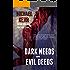 Dark Needs and Evil Deeds