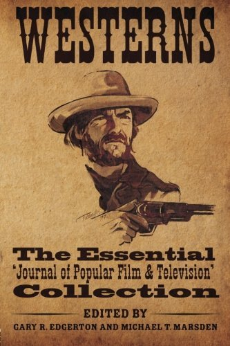 Westerns: The Essential 'Journal of Popular Film and Television' Collection (2012-04-21) par unknown