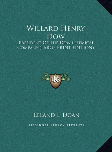 willard-henry-dow-president-of-the-dow-chemical-company-large-print-edition