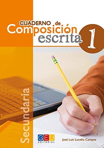 Composición escrita, ESO. Cuaderno 1 por José Luis Luceño Campos