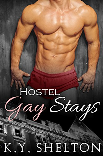 Hostel Gay Stays: MM Menage Gay Erotic Comedy Romance (Shelton's Hot Holiday Series Book 1) (English Edition) (Holiday Shorts Boxer)