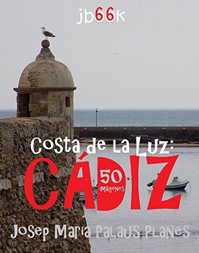 Descargar Libro Costa de la Luz: Cádiz (50 imágenes) de JOSEP MARIA PALAUS PLANES