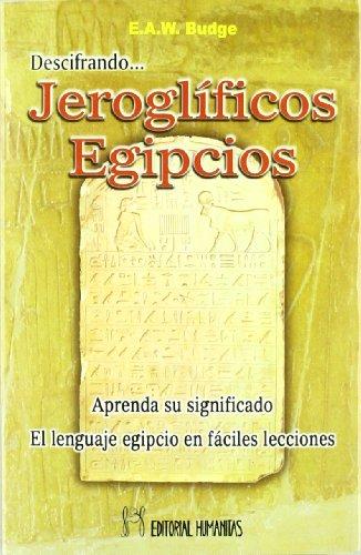 Descifrando jeroglíficos egipcios editado por Humanitas