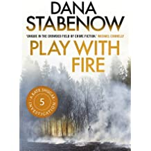Play with Fire by Dana Stabenow (2013-03-01)