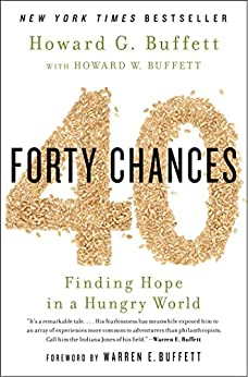 40 Chances: Finding Hope in a Hungry World by [Buffett, Howard G]