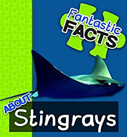 Fantastic Facts About Stingrays: Illustrated Fun Learning For Kids ...