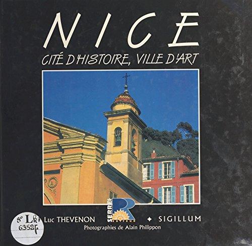 Nice : Cité d'histoire, ville d'art
