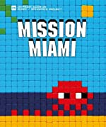 Mission Miami - Art4Space Project (Invasion Guide) (English and French Edition) by Invader (2013-11-16) de Invader;Dimitri Salmon