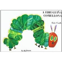 A eiruguiña comellona (El mundo de Eric Carle)