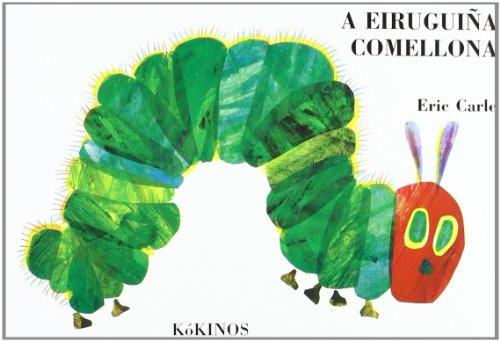A eiruguiña comellona (El mundo de Eric Carle) por Eric Carle