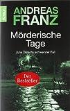 Mörderische Tage:: Julia Durants 11. Fall: Julia Durants schwerster Fall (Knaur TB) von Franz. Andreas (2009) Taschenbuch