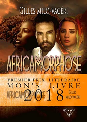Africamorphose (Elixir of Frontiers) par [Milo-Vacéri, Gilles]