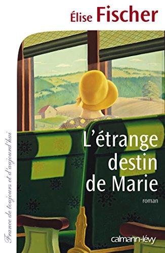 L'étrange destin de Marie (Cal-Lévy-France de toujours et d'aujourd'hui)