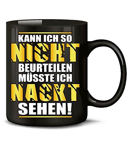 Kann ich so Nicht beurteilen müsste ich Nackt sehen 4899 Handwerker Büro Kollege Frech Arbeit Spruch Tasse Lustig Becher Kaffeetasse Versaut Schwarz