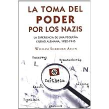 LA TOMA DEL PODER POR LOS NAZIS: LA EXPERIENCIA DE UNA PEQUEÑA CIUDAD ALEMANA, 1922-1945 (NoFicción/Historia)