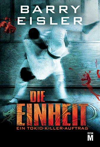 Die Einheit: Thriller (Tokio Killer) von [Eisler, Barry]