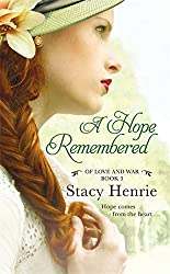 A Hope Remembered (Of Love and War) by Stacy Henrie (2015-03-31)