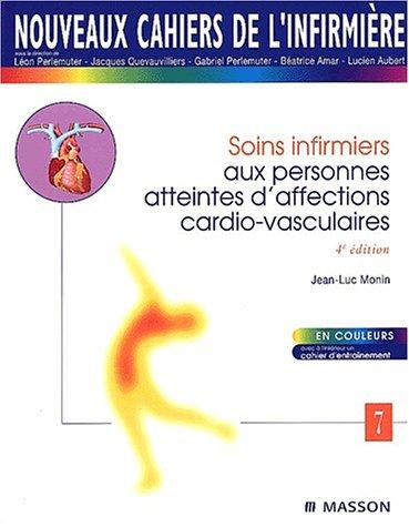 Nouveaux cahiers de l'infirmière, tome 7 : Soins infirmiers aux personnes atteintes d'affections cardio-vasculaires