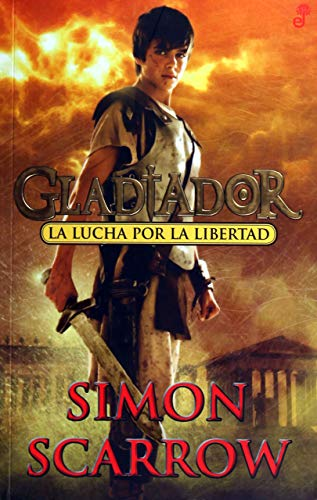 La lucha por la libertad. Gladiador (Narrativas Históricas)