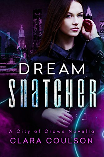 Dream Snatcher (Tales from the City of Crows Book 1) by [Coulson, Clara]