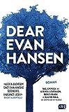 Dear Evan Hansen: Der NYT Bestseller-Roman zum preisgekrönten Musical