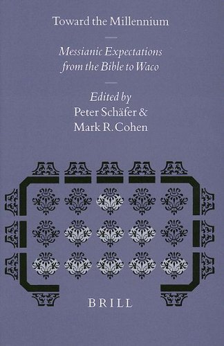 eBook Toward the Millennium: Messianic Expectations from the Bible to Waco – Proceedings of the Symposium on Messianism Held at Princeton University, March 1996 (Numen Book Series) by Peter Schafer (1998-08-15) PDF