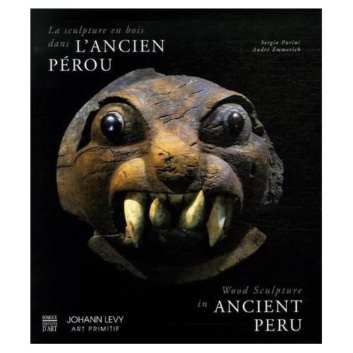 La sculpture en bois dans l'ancien Pérou : Edition bilingue anglais-français