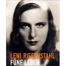 Leni Riefenstahl. Fünf Leben