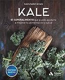 Kale: El superalimento que puede ayudarte a...