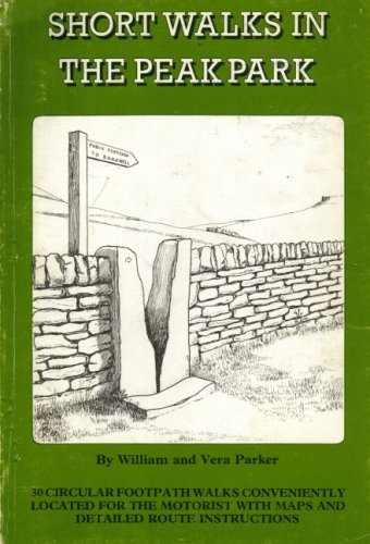 Short Walks in the Peak Park by William Parker (1981-06-08)