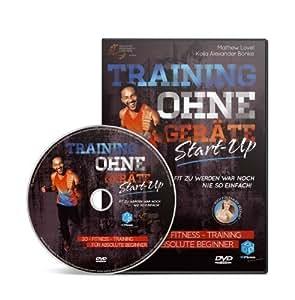 Training ohne Geräte: Start-Up (3D-Fitness-Training für absolute Beginner) [Funktionales Training auf DVD]