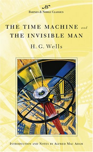 The Time Machine, and, The Invisible Man