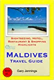 Maldives Travel Guide - Sightseeing, Hotel, Restaurant & Shopping Highlights (Illustrated) (English Edition)