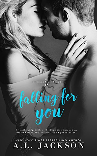 Falling for You: Bleeding Stars Buch 1 von [Jackson, A.L.]