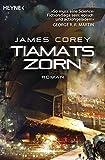 Tiamats Zorn: Roman (The Expanse-Serie, Band 8) - James Corey
